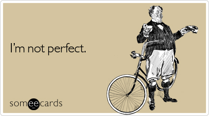 not-perfect-reminders-ecard-someecards